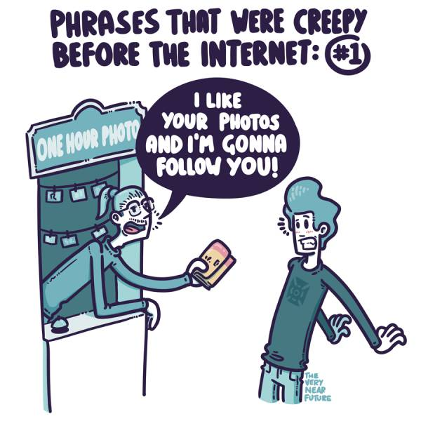 Phrases that were creepy before the internet  - RealFunny