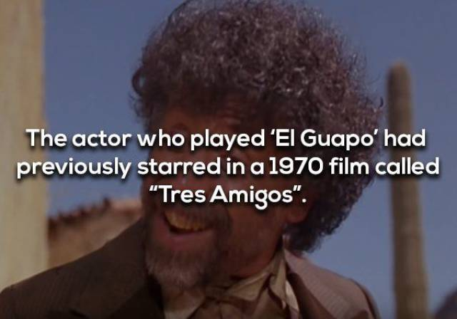 Three Amigos! Facts That Could Get You Shot