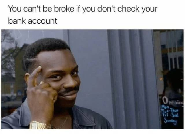 """Broke AF"" Is Not Memes – It's The Way Of Life"