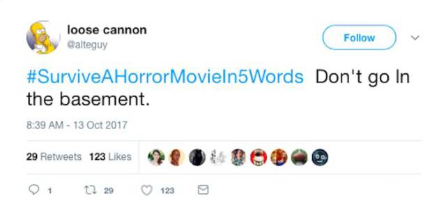 Instructions On How To Survive In A Horror Movie Put In 5 Words