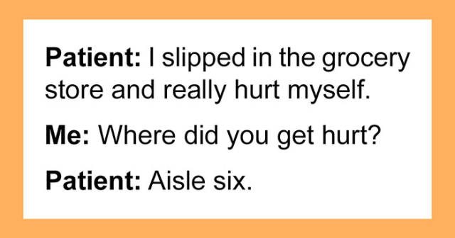 Doctors Know All The Funniest Stories About Their Patients