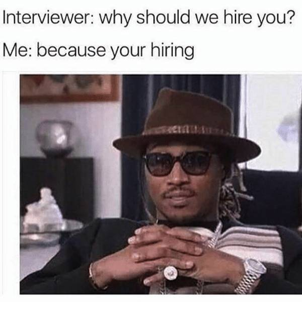 Job Interview Memes That Probably Won't Get You Hired