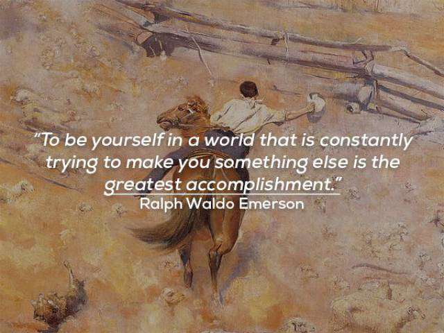 Many Famous People Remind Us To Be Ourselves