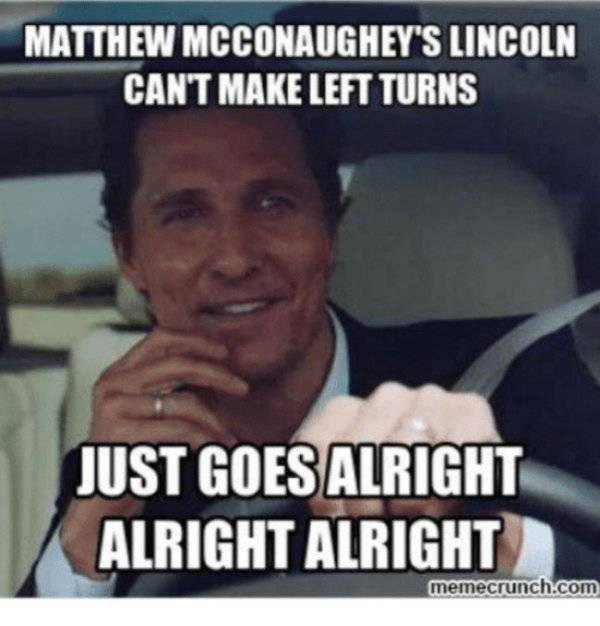 Alright Memes About Matthew McConaughey