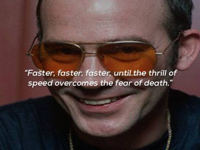 Hunter S. Thompson Knew Something About Those Quotes
