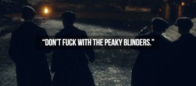 """Peaky Binders"" And Their Spot-On Sayings"