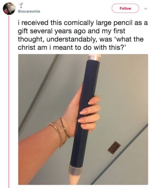 A Large Pencil Is An Ultimate Trolling Instrument