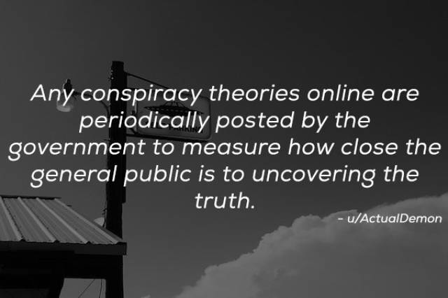 Conspiracy Theories Are Actually Scary If You Think About It