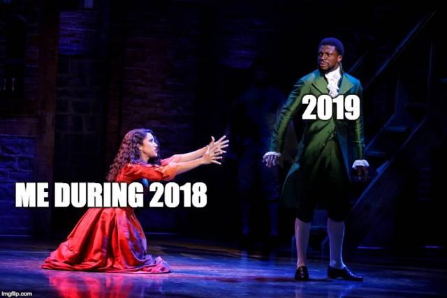 2019 Will Be Better! Yeah, Sure…
