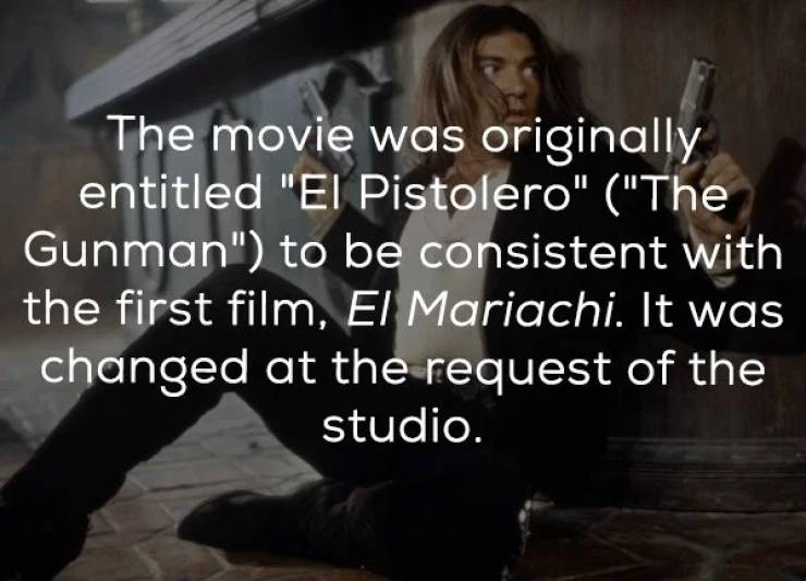 "Hot And Action-Packed Facts About The ""Desperado"""