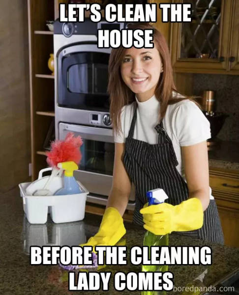 clean memes cleaning before cleaner come hurry meme don let