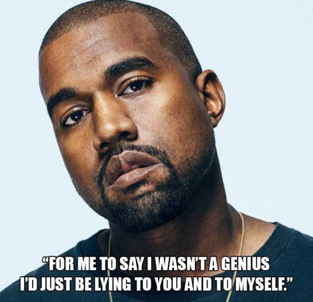 Kanye West's Wisdom Is Also Very Believable