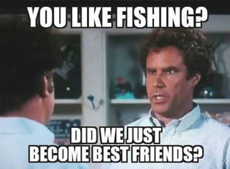 We'll Need A Bigger Bait For These Fishing Memes