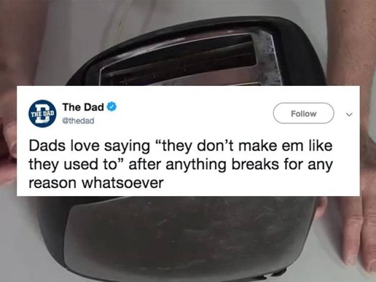 Dads Absolutely Love Saying…