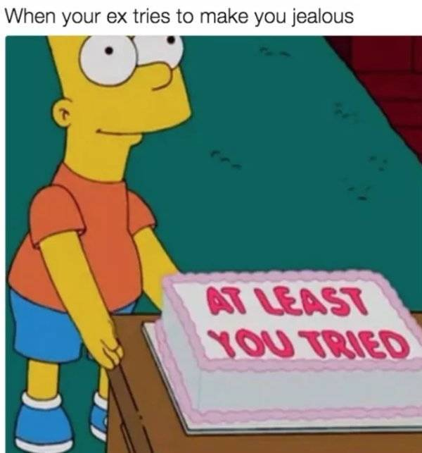 Ex Memes You're Still Mad At