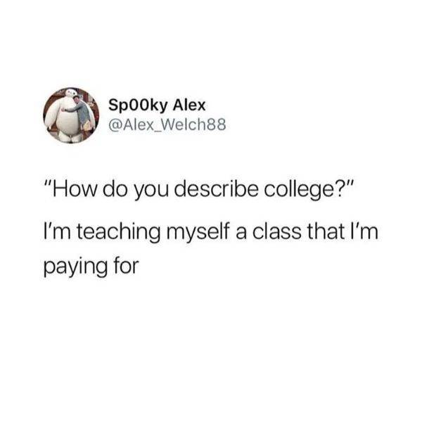 College Teaches You A Lot, And Not In A Good Way
