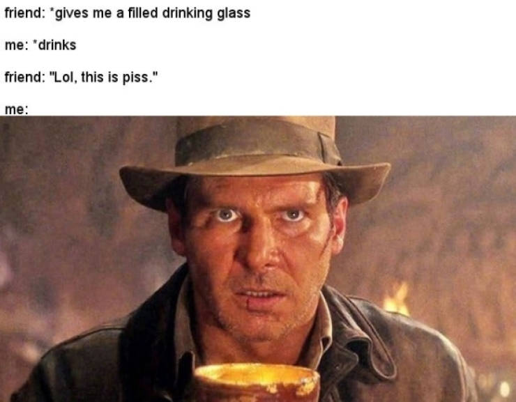 Indiana Jones Memes Hate When You Call Them Junior