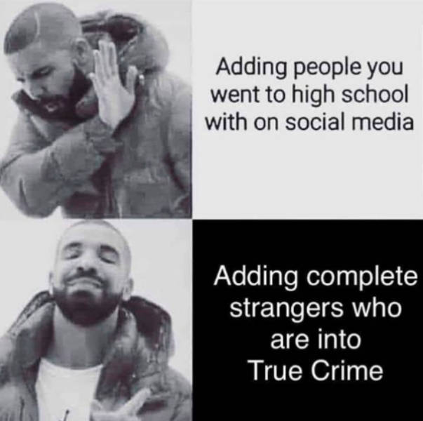 Memes About True Crime Are Not A Crime!