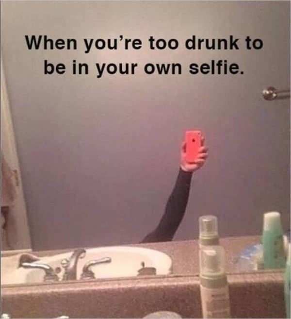 When You Are Drunk As…