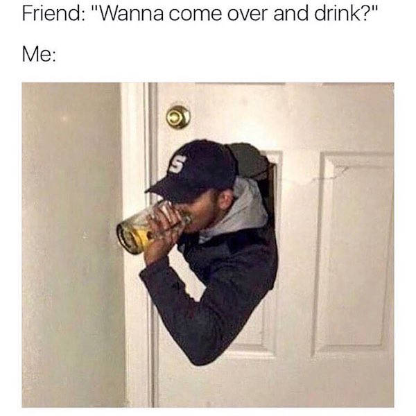 Don't Drink With These Memes