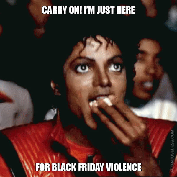 Don't Kill Each Other Over These Black Friday Memes!