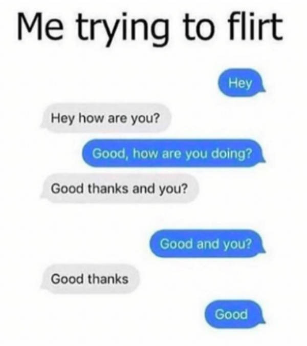 Looks Like Flirting Is Not Working At All