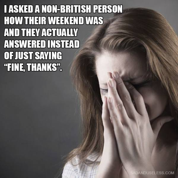 Brits Have So Many Problems!
