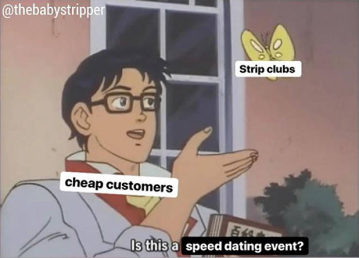 Yeah, Strippers Have Their Own Memes…