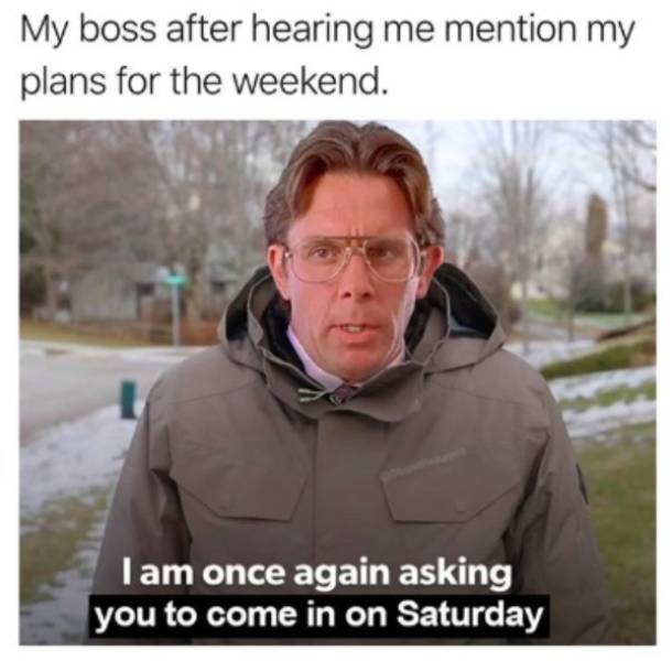 """For Every Time You Say """"I Hate My Job"""" You Get A Meme"""