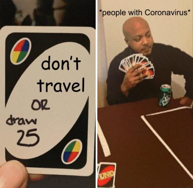 People With Coronavirus Just Wanna Travel!