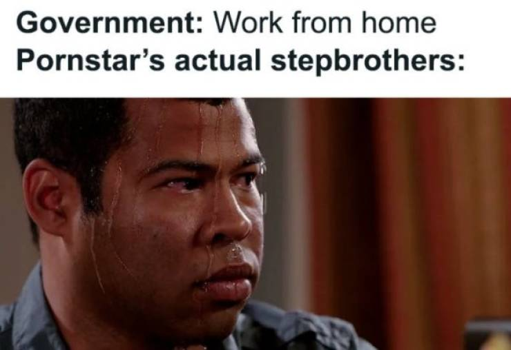 Work From Home Means Time For Memes!