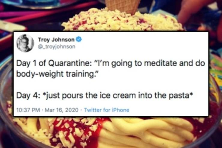 Quarantine Eating Habits Are Just Absolute Chaos…