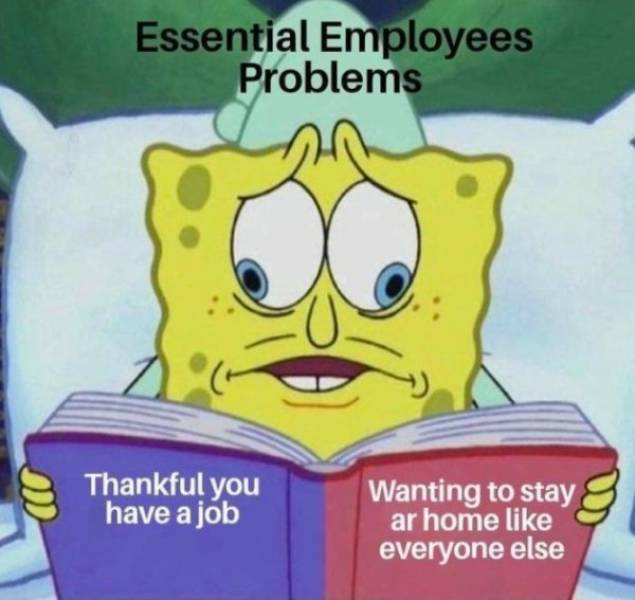 Essential Workers Still Somehow Find Time To Meme…
