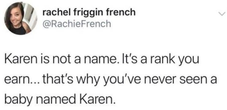 Karens Never Go Away…