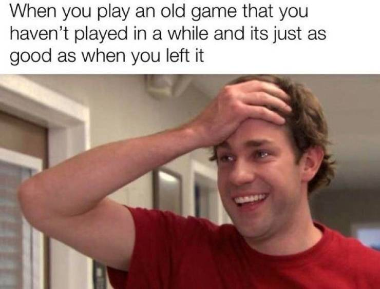Gaming Is Always There For You