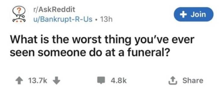 That's Not What You Should Do At A Funeral…