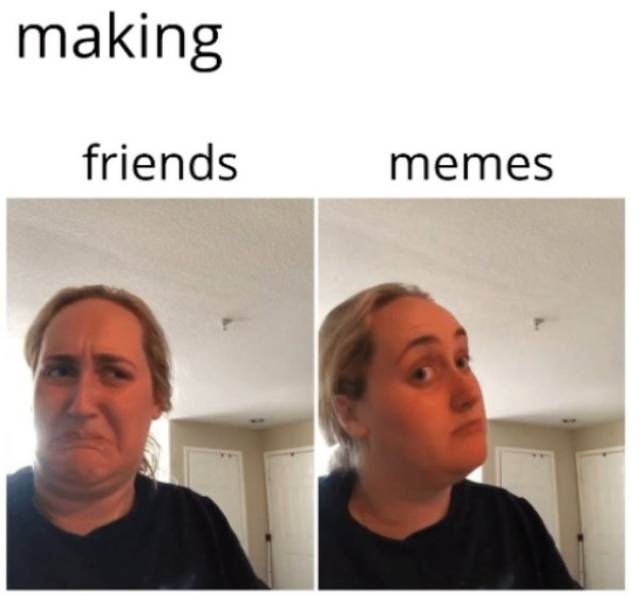 No Friends? Have These Memes Instead!