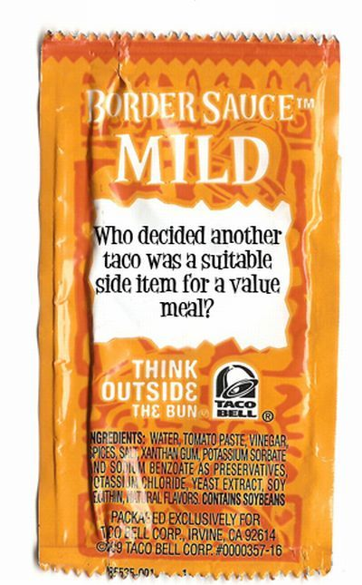 Things Taco Bell Sauce Packets Should Say )) (24 pics)