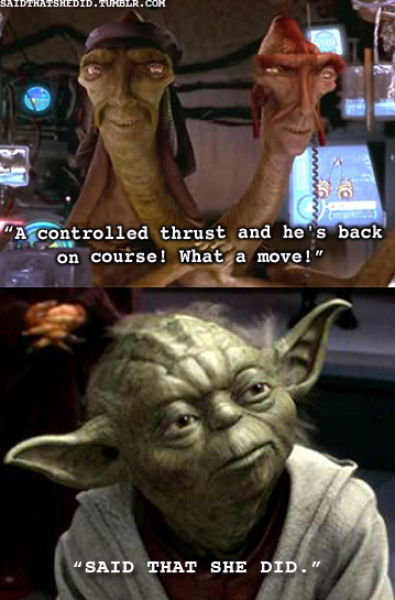 "Hilarious Yoda Tumblr ""Said That She Did"""