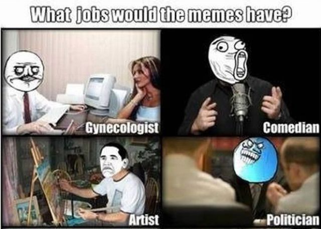 Lol Face Meme Comics What Jobs Would the Me...