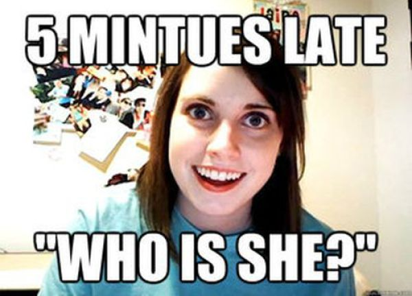 """Overly Attached Girlfriend"" Hilarious Meme"