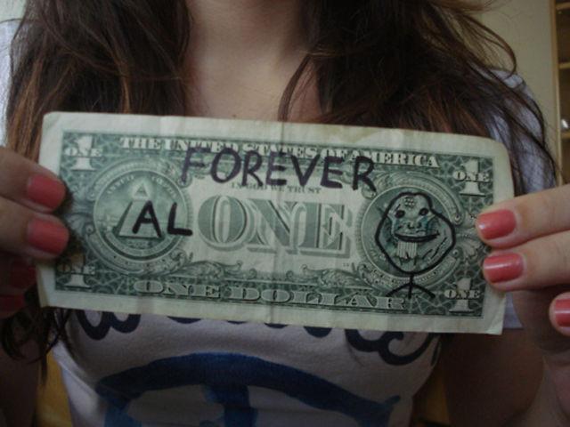 Unfortunately, Forever Alone. Part 2