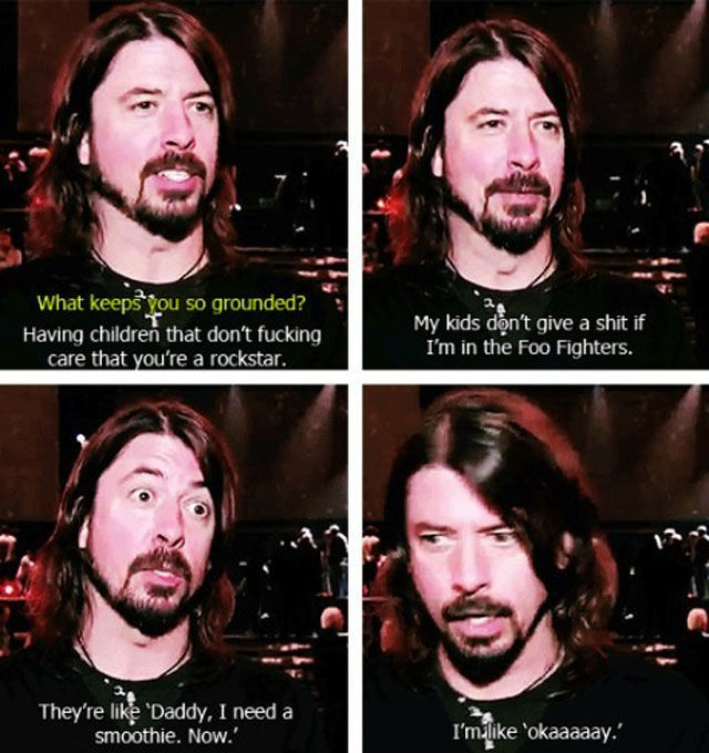 "There Is No Doubt That Dave Grohl Is ""The Man"""