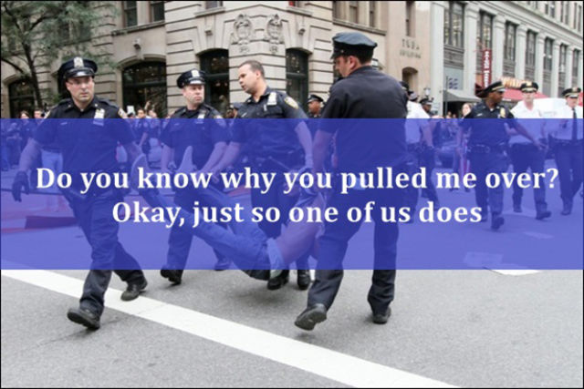 Things You Probably Shouldn't Say to the Cops