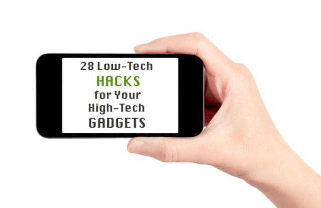 Cheap and Easy Hacks for Your Expensive High-Tech Gadgets