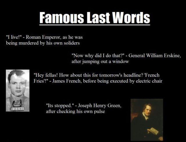 Ironic Last Words from Famous People in History