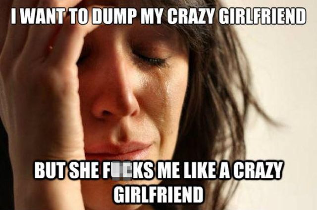 Good Reasons to Never to Have Sex with a Crazy Girl