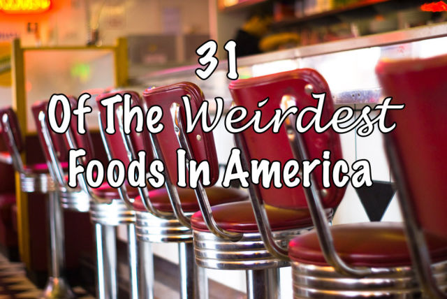 The Strangest Food Americans Actually Eat