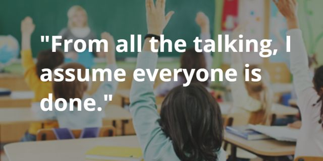 10 Teachers Cliched Quotes... Did YOU get it over too?