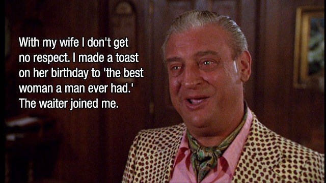 Great Rodney Dangerfield Quotes That Will Make You Laugh Out Loud Amazing Rodney Dangerfield Quotes